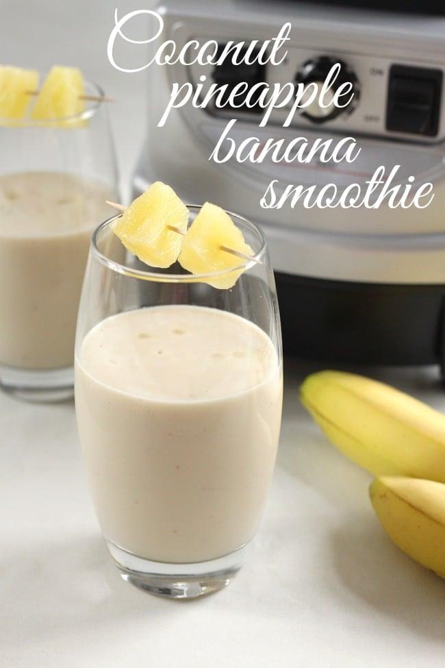 Coconut pineapple banana smoothie - tastes like the Caribbean!!