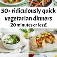 50 ridiculously quick vegetarian dinners (20 minutes or less!)