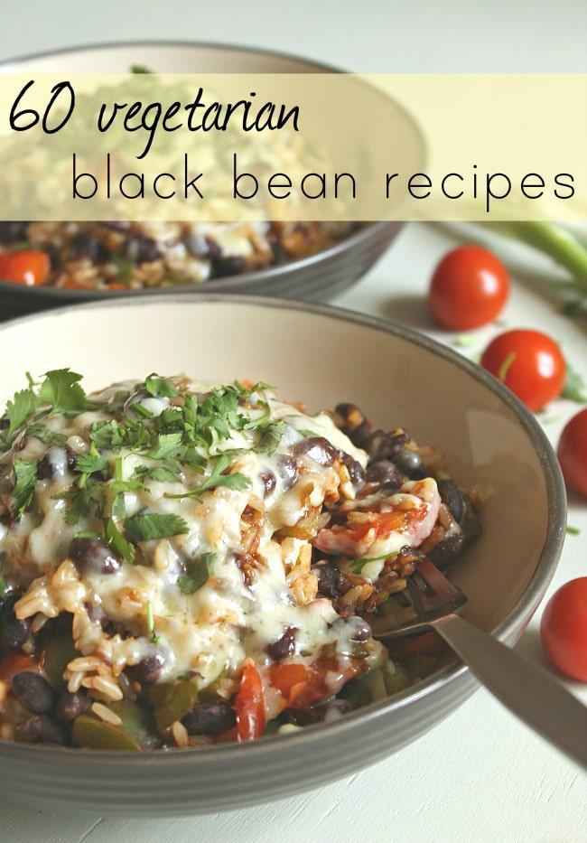60 vegetarian black bean recipes