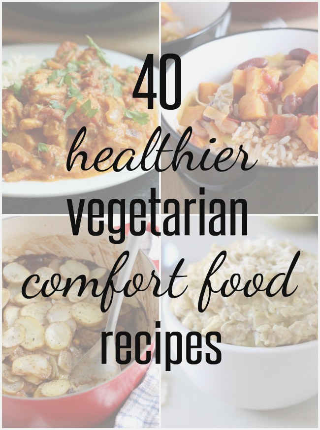 40 healthier vegetarian comfort food recipes 40 healthier vegetarian comfort food recipes comfort food without the guilt forumfinder Choice Image
