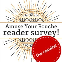 Amuse Your Bouche reader survey – the results!