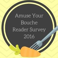 Amuse Your Bouche reader survey 2016