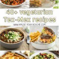 40+ vegetarian Tex-Mex recipes