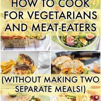 How to cook for vegetarians and meat-eaters (without making two separate meals!)